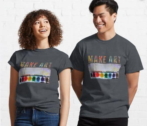 Make Art T Shirt