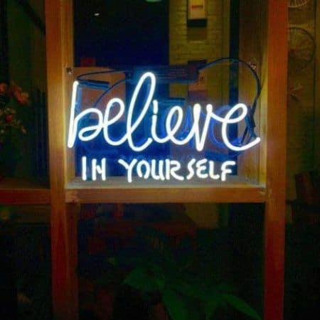 Believe In Yourself Neon Art Sign